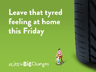 Car Free Friday - leave the tyred feeling at home