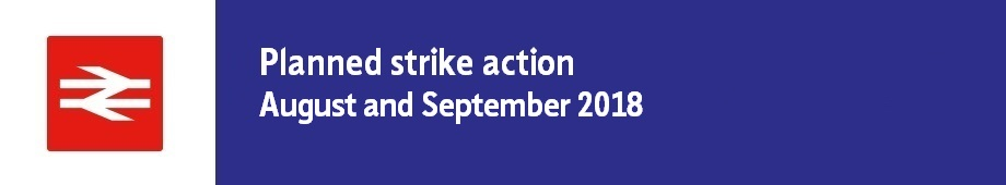 Planned rail strike - 25 Aug 1 Sept 8 Sept